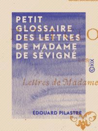 Petit glossaire des lettres de Madame de Sévigné