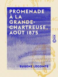 Promenade à la Grande-Chartreuse, août 1875