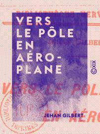 Vers le pôle en aéroplane