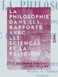 La Philosophie dans ses rapports avec les sciences et la religion