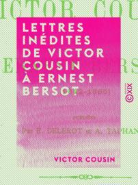 Lettres inédites de Victor Cousin à Ernest Bersot