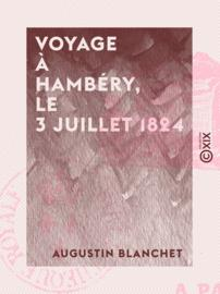 Voyage à Chambéry, le 3 juillet 1824