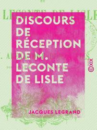 Discours de réception de M. Leconte de Lisle