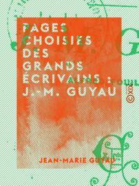 Pages choisies des grands écrivains : J.-M. Guyau