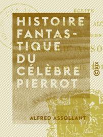 Histoire fantastique du célèbre Pierrot