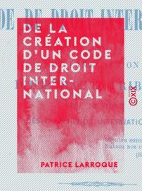 De la création d'un code de droit international