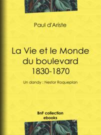 La Vie et le Monde du boulevard (1830-1870)