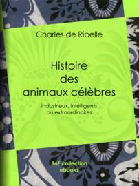 Histoire des animaux célèbres, industrieux, intelligents ou extraordinaires, et des chiens savants