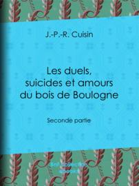 Les duels, suicides et amours du bois de Boulogne