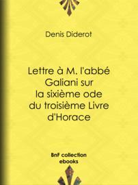 Lettre à M. l'abbé Galiani sur la sixième ode du troisième Livre d'Horace