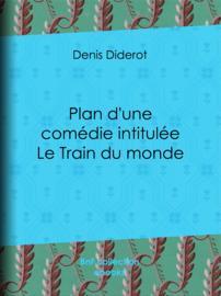 Plan d'une comédie intitulée Le Train du monde