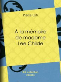 A la mémoire de madame Lee Childe