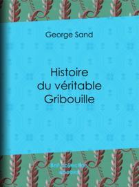 Histoire du véritable Gribouille