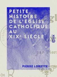 Petite histoire de l'Église catholique au XIXe siècle