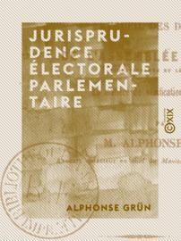 Jurisprudence électorale parlementaire