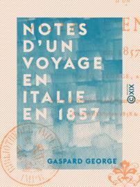 Notes d'un voyage en Italie en 1857