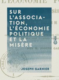 Sur l'association, l'économie politique et la misère