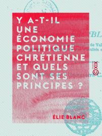 Y a-t-il une économie politique chrétienne et quels sont ses principes ?