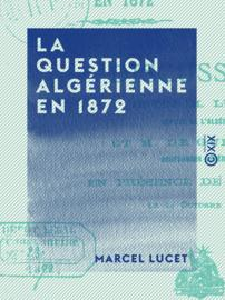 La Question algérienne en 1872