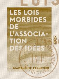 Les Lois morbides de l'association des idées