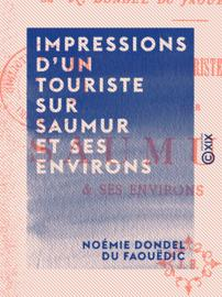 Impressions d'un touriste sur Saumur et ses environs