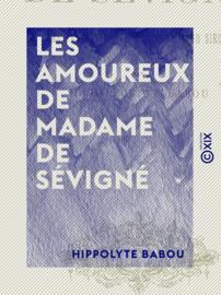 Les Amoureux de Madame de Sévigné
