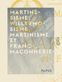 Martinésisme, willermosisme, martinisme et franc-maçonnerie