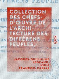 Collection des chefs-d'œuvre de l'architecture des différens peuples