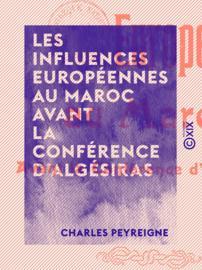 Les Influences européennes au Maroc avant la Conférence d'Algésiras