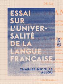 Essai sur l'universalité de la langue française