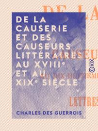 De la causerie et des causeurs littéraires au XVIIIe et au XIXe siècle