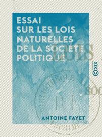 Essai sur les lois naturelles de la société politique