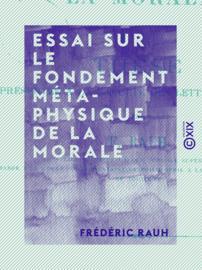 Essai sur le fondement métaphysique de la morale