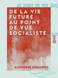 De la vie future au point de vue socialiste