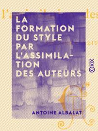 La Formation du style par l'assimilation des auteurs