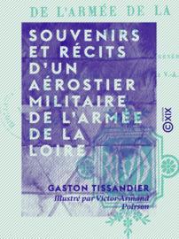 Souvenirs et récits d'un aérostier militaire de l'armée de la Loire