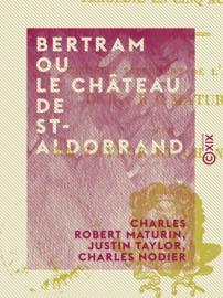 Bertram ou Le Château de St-Aldobrand