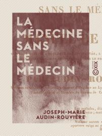 La Médecine sans le médecin