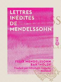 Lettres inédites de Mendelssohn