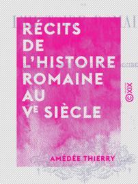 Récits de l'histoire romaine au Ve siècle