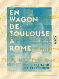 En wagon de Toulouse à Rome