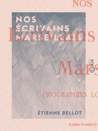 Nos écrivains marseillais