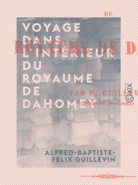 Voyage dans l'intérieur du royaume de Dahomey