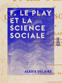 F. Le Play et la science sociale