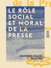 Le Rôle social et moral de la presse