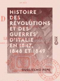 Histoire des révolutions et des guerres d'Italie en 1847, 1848 et 1849