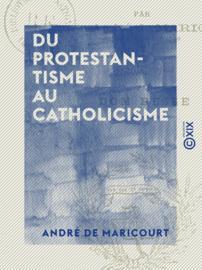 Du protestantisme au catholicisme
