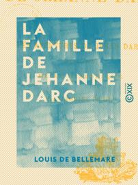 La Famille de Jehanne Darc