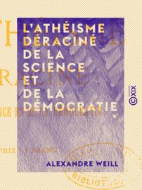 L'Athéisme déraciné de la science et de la démocratie
