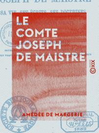 Le Comte Joseph de Maistre